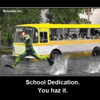 Ultimate School Dedication