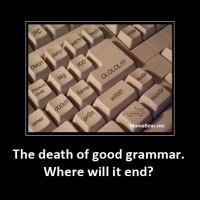 Chatspeak 2.0 and Bad Grammar